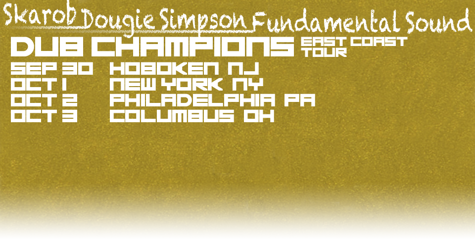 Skarob, Dougie Simpson, & Fundamental Sound - Dub Champions Tour
